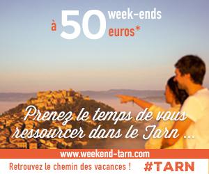 Opération 50 week-ends à 50 euros dans le Tarn